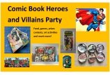 Comic Book Heroes and Villains (ages 6 to adult, under six requires adult accompaniment)