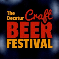 2019 Decatur Craft Beer Festival Tickets Are on Sale NOW!