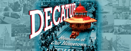 Decatur: Memories of Our Howetown